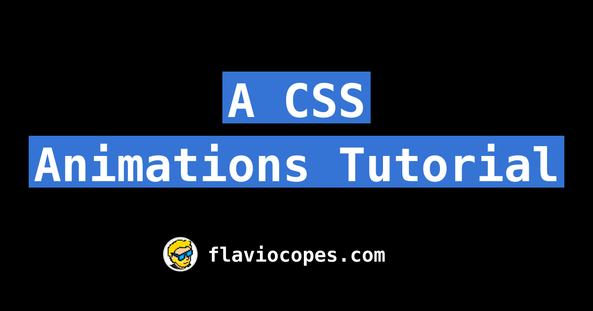 A CSS Animations Tutorial