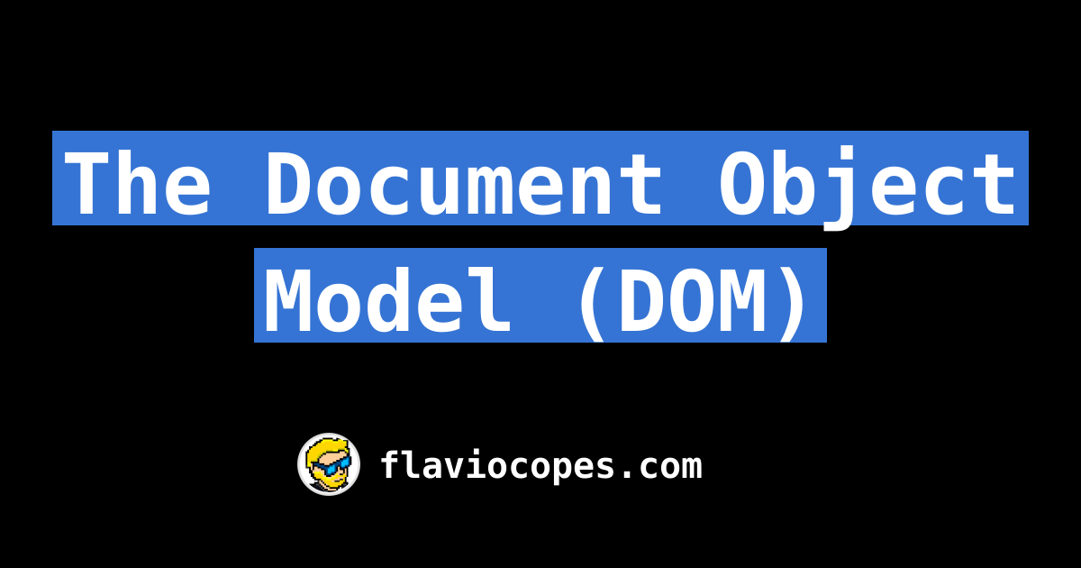 The Document Object Model Dom