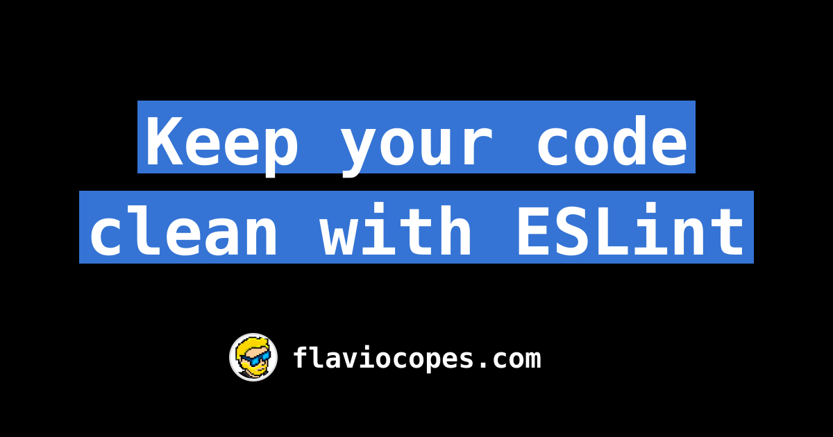 Keep your code clean with ESLint
