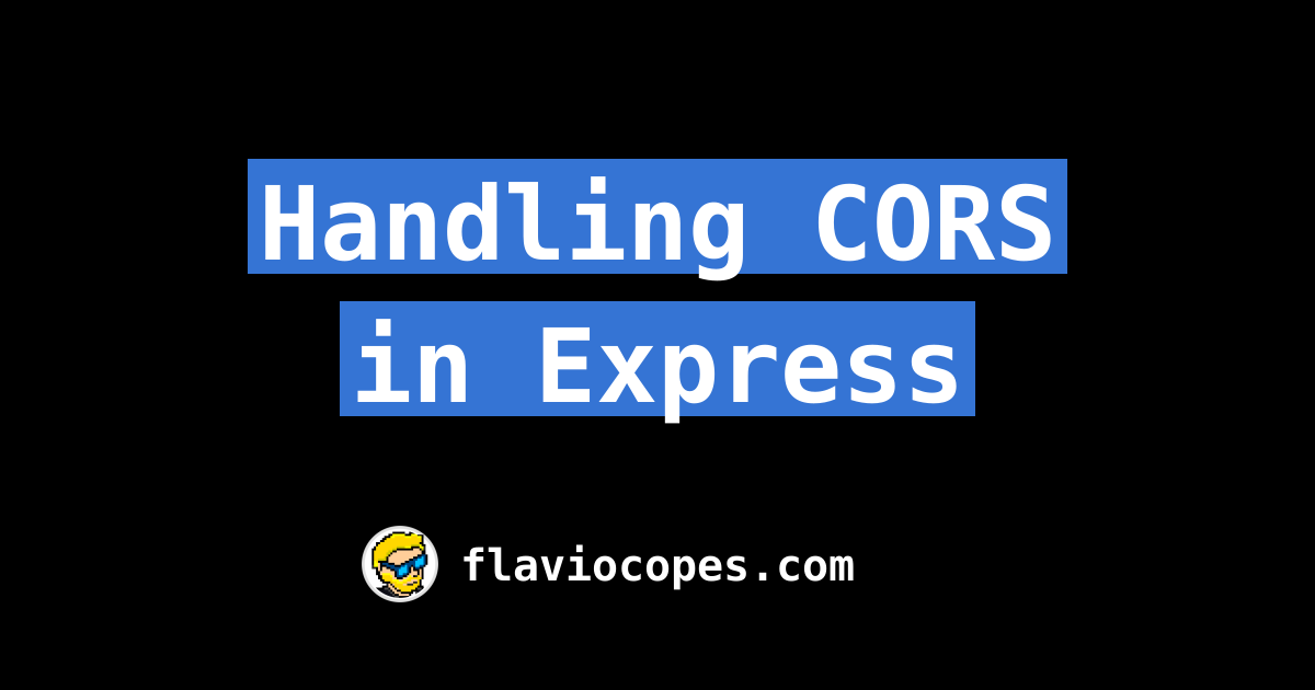 Handling CORS in Express