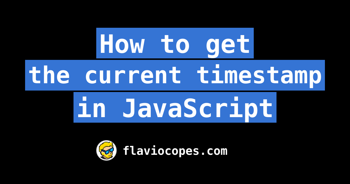 How to get the current timestamp in JavaScript
