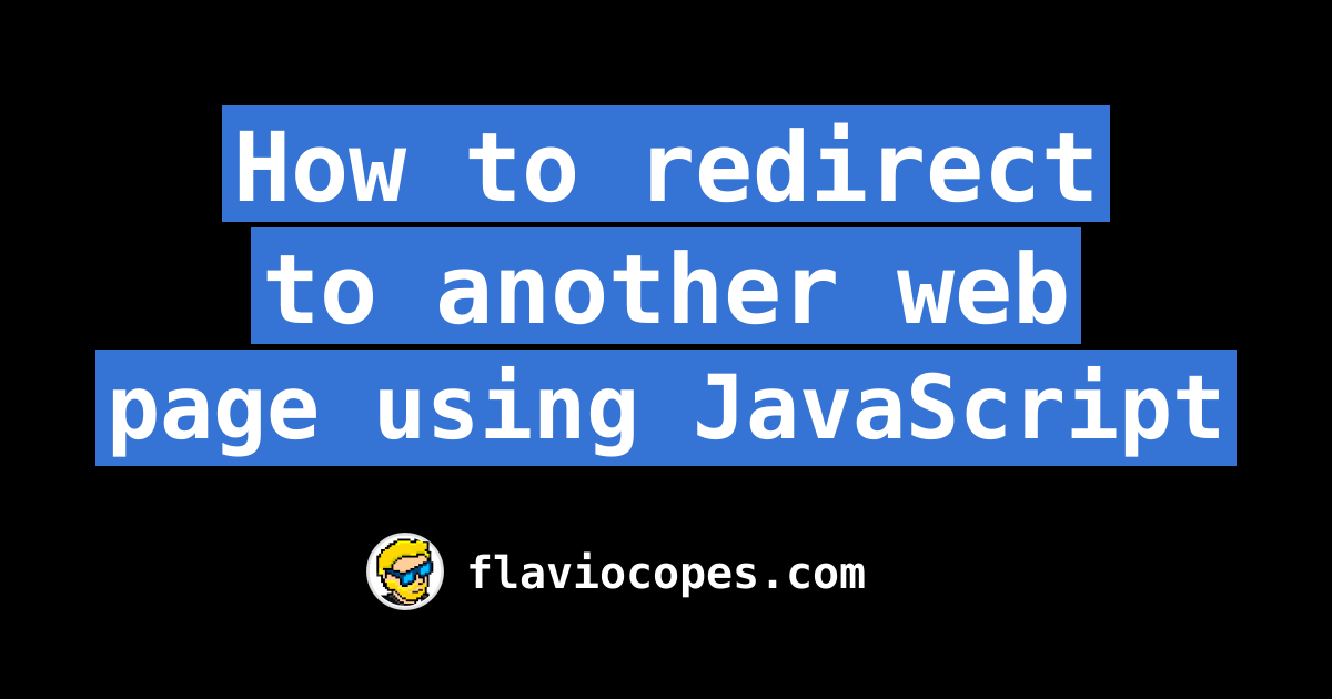 How to redirect to another web page using JavaScript