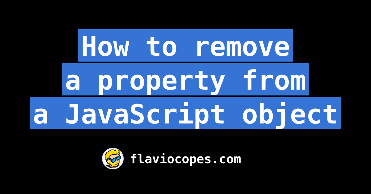 How to remove a property from a JavaScript object