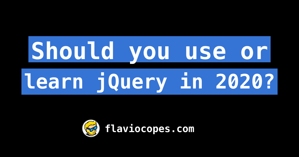 Should you use or learn jQuery in 2019?