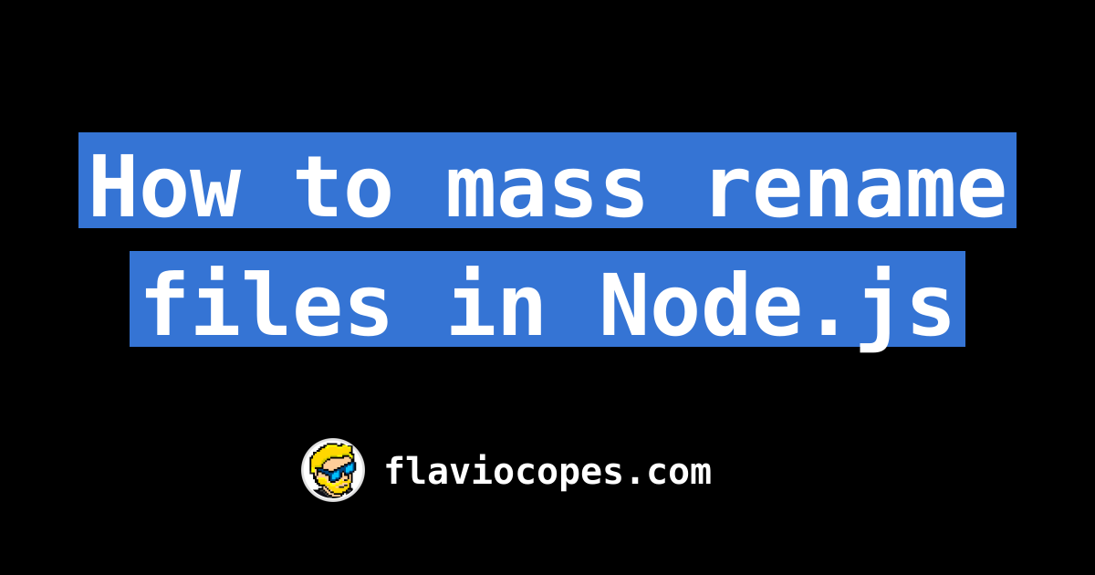 How to mass rename files in Node.js