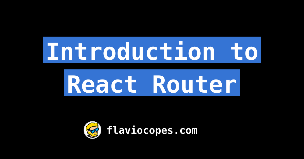 Introduction to React Router